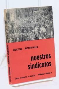 image of Nuestros sindicatos: (1865 - 1965)
