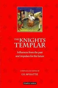 image of The Knights Templar: Influences from the Past and Impulses for the Future