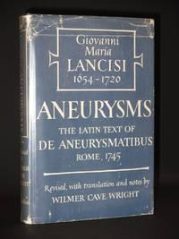 De Aneurysmatibus. Opus Posthumum: Aneurysms. The Latin Text of Rome, 1745.