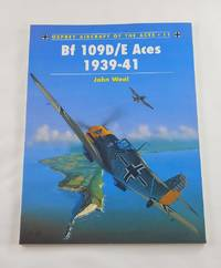 BF 109D/E Aces 1939-1941 (Osprey Aircraft of the Aces No 11)
