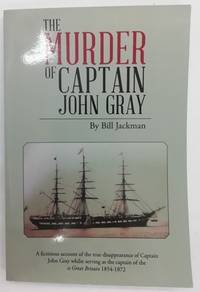 The Murder of Captain John Gray: A Fictitious Account (Signed)