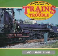 Trains in Trouble: Railway Accidents in Pictures Vol 5 by  Alan Earnshaw - Paperback - from World of Books Ltd (SKU: GOR002695990)