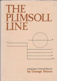 Plimsoll Line, The - The Story of Samuel Plimsoll, Member of Parliament for Derby from 1868 to 1880