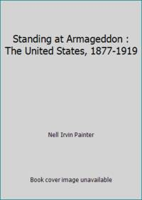 Standing at Armageddon : The United States  1877 1919