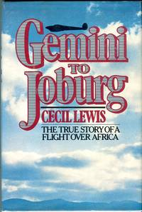 image of Gemini to Joburg: The True Story of a Flight Over Africa