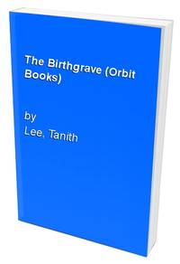 The Birthgrave (Orbit Books)