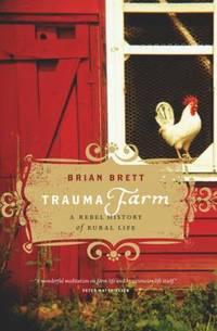 Trauma Farm : A Rebel History of Rural Life
