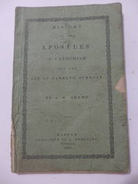 History of the Apostles.   A Catechism for the Use of Sabbath Schools