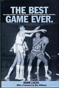 image of The Best Game Ever: How Frank McGuire's '57 Tar Heels Beat Wilt And Revolutionized College Basketball