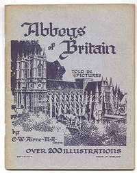 ABBEYS OF BRITAIN.  TOLD IN PICTURES.