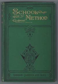 School Method. Notes and Hints, from lectures delivered at the Borough Road Training College, London