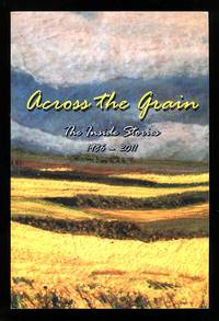image of Across the Grain: The Inside Stories, 1986 - 2011