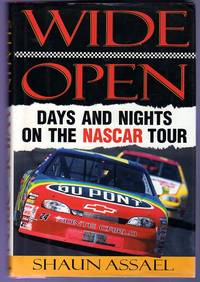 Wide Open : Days and Nights on the Nascar Tour by  Shaun Assael - First  Edition - 1998 - from YesterYear Books (SKU: 053338)