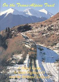 On the Trans-Alpine Trail : A Travel Guide to the Midland Railway and State Highway 73