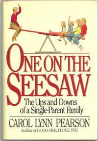 ONE ON THE SEESAW The Ups and Downs of a Single-Parent Family by  Carol Pearson - First Edition - 1988 - from Gibson's Books and Biblio.com