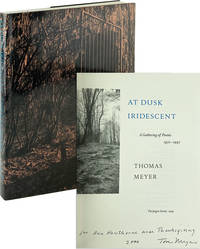 At Dusk Iridescent: A Gathering of Poems, 1972-1997 [Signed] by Thomas Meyer  - Paperback  - Signed First Edition  - 1999  - from Capitol Hill Books (SKU: 7454)