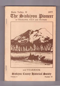 Siskiyou Pioneer in Folklore, Fact and Fiction and Yearbook; Butte Valley II, vol. 4 no. 10