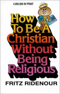 How to be a Christian without Being Religious (Bible Commentary for Layman) by  Fritz Ridenour - Paperback - from World of Books Ltd and Biblio.com