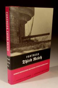 Fortress Third Reich - Geman Fortifications and Defence Systems in World War II