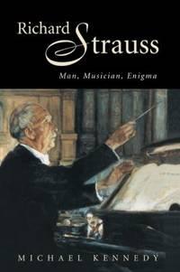 Richard Strauss : Man  Musician  Enigma