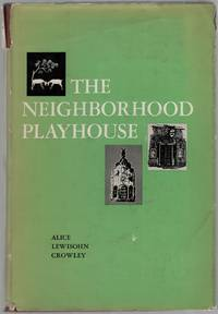 image of The Neighborhood Playhouse: Leaves From a Theatre Scrapbook