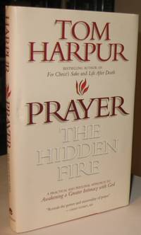 Prayer: The Hidden Fire\': A Practical and Personal Approach  -(SIGNED)-