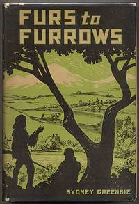 Furs To Furrows: An Epic of Rugged Individualism