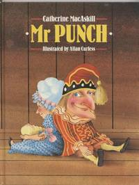 Mr. Punch by  Catherine; Illustrated By Allan Curless MacAskill - Hardcover - 1989 - from Granny Goose Books and Biblio.com