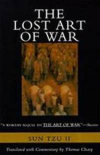 The Lost Art of War : The Recently Discovered Companion to the Bestselling the Art of War