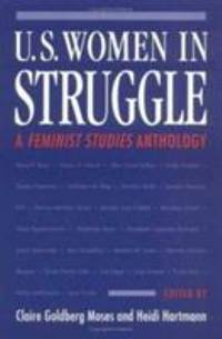 U. S. Women in Struggle : A Feminist Studies Anthology