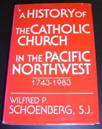 A History of the Catholic Church in the Pacific Northwest