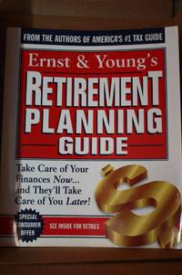 Ernst & Young's Retirement Planning Guide  Take Care of Your Finances  Now...And They'll Take Care of You Later by  Ernst & Young & Robert J. Garner & William J. Arnone & Glenn M. Pape & Norman A. Barker & Marti LLP - Paperback - First Edition; First Printing - 1997 - from Lily Bay Books and Biblio.com