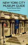New York City Museum Guide: Second, Revised Edition