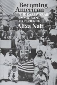 Becoming American: The Early Arab Immigrant Experience