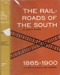 The Railroads of the South 1865-1900: A Study in Finance and Control
