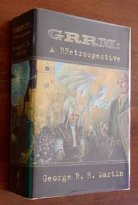 GRRM: A RRETROSPECTIVE by  George R. R Martin - First Edition - 2003 - from Blue Sky Books (SKU: biblio562)