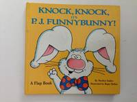 Knock, Knock, It's P. J. Funnybuny! A Flap Book