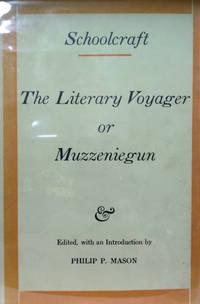 Schoolcraft: the Literary Voyager or Muzzeniegun