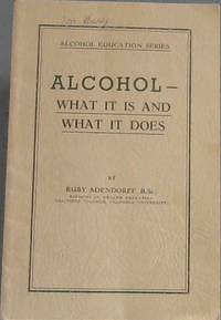 image of Alcohol - What it is and what it does : Text Book for teachers, student teachers, lecturers and others (