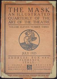 The Mask: An Illustrated Quarterly of the Art of the Theatre -- Volume Eleven, Number Three July 1925