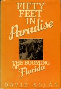 image of Fifty Feet In Paradise: The Booming Of Florida