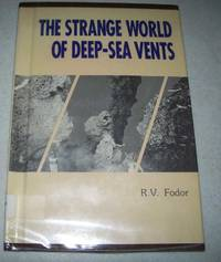 The Strange World of Deep-Sea Vents: An Earth Processes Book