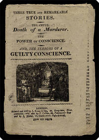 Three true and remarkable stories. The awful death of a murderer. The power of conscience. And, the terrors of a guilty conscience.