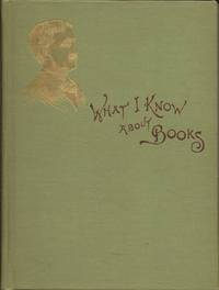 image of What I Know about Books and How to Use Them