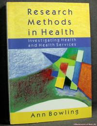 Research Methods in Health: Investigating Health and Health Services by Ann Bowling - Paperback - 2000 - from BookLovers of Bath and Biblio.com