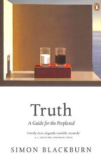Truth: A Guide for the Perplexed by  Simon Blackburn - Paperback - 2006-05-25 - from M Godding Books Ltd (SKU: 216492)