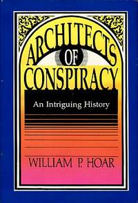 image of Architects Of Conspiracy: An Intriguing History