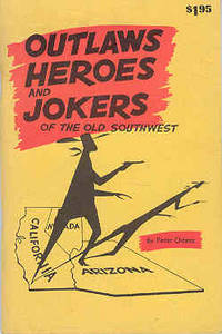 Outlaws Heroes and Jokers of the Old Southwest