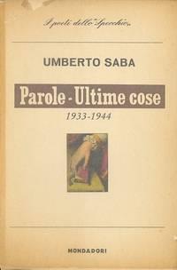 Parole - Ultime cose (1933-1943)