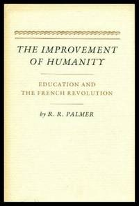 THE IMPROVEMENT OF HUMANITY - Education and the French Revolution